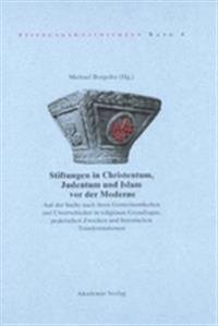 Stiftungen in Christentum, Judentum Und Islam VOR Der Moderne