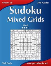 Sudoku Mixed Grids - Hard - Volume 39 - 282 Puzzles