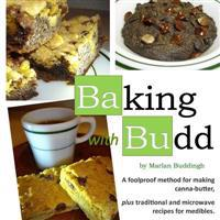 Baking with Budd: A Guide to Baking Canna-Butter Medibles