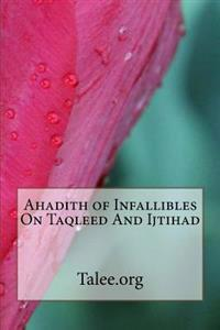Ahadith of Infallibles on Taqleed and Ijtihad