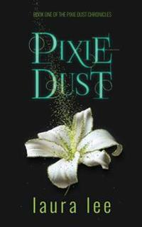 Pixie Dust: A Paranormal Romance