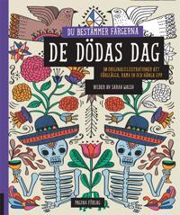 De dödas dag - du bestämmer färgerna : 30 originalillustrationer att färglägga, rama in och hänga upp