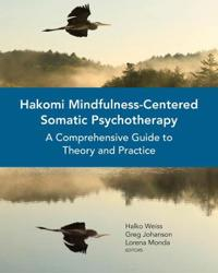 Hakomi Mindfulness-Centered Somatic Psychotherapy