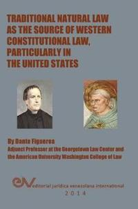 Traditional Natural Law as the Source of Western Constitutional Law, Particularly in the United States
