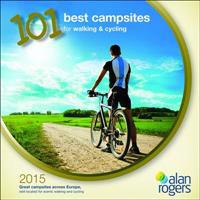 Alan Rogers - 101 Best Campsites for Walking & Cycling 2015