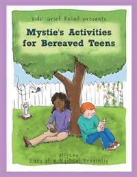 Mystie's Activities for Bereaved Teens