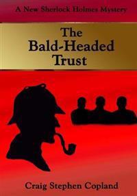The Bald-Headed Trust - Large Print: A New Sherlock Holmes Mystery