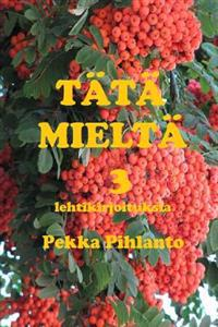 Tata Mielta 3: Lehtikirjoituksia