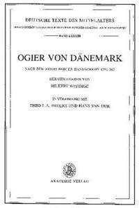 Ogier Von Danemark: Nach Der Heidelberger Handschrift Cpg 363 Herausgegeben Von Hilkert Weddige in Verbindung Mit Theo J. A. Broers Und Ha