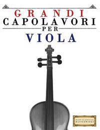 Grandi Capolavori Per Viola: Pezzi Facili Di Bach, Beethoven, Brahms, Handel, Haydn, Mozart, Schubert, Tchaikovsky, Vivaldi E Wagner