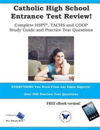 Catholic High School Entrance Test Review: Study Guide & Practice Test Questions for the Tachs, HSPT and COOP