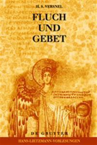 Fluch und Gebet: Magische Manipulation Versus Religioses Flehen?