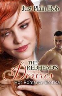 The Redhead's Desires: Hot Romance Erotica