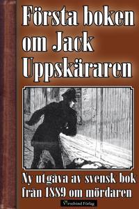 Jack Uppsprättaren - Världens första bok om seriemördaren Jack the Ripper
