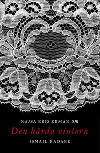 Om Den hårda vintern av Ismail Kadare