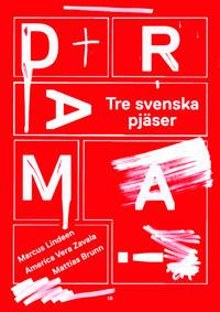 Drama! : Tre svenska pjäser