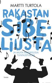 Rakastan Sibeliusta - ja muita musiikillisia tunnustuksia