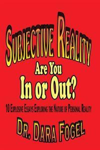 Subjective Reality: Are You in or Out?