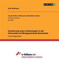 Evaluierung Eines Lehrkonzepts in Der Informatik Am Ubergang Schule-Hochschule
