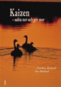 Kaizen : sakta ner och gör mer