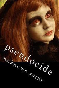 Volume VI: Pseudocide