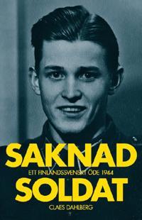 Saknad soldat : Ett finlandssvenskt öde 1944