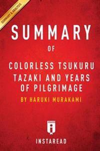Colorless Tsukuru Tazaki and His Years of Pilgrimage by Haruki Murakami a 15-Minute Instaread Summary