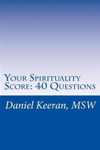 Your Spirituality Score: 40 Questions