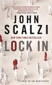 Lock in: A Novel of the Near Future