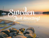 Sweden - just amazing! : putting ideas and innovations on the map