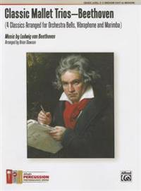 Classic Mallet Trios -- Beethoven: 4 Classics Arranged for Orchestra Bells, Vibraphone, and Marimba