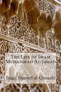 The Life of Imam Muhammad Al-Jawad