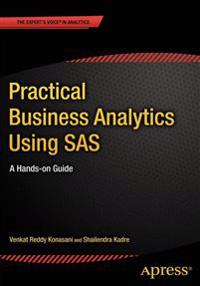 Practical Business Analytics Using SAS