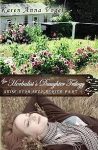 The Herbalist's Daughter Trilogy