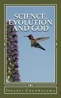 Science, Evolution and God