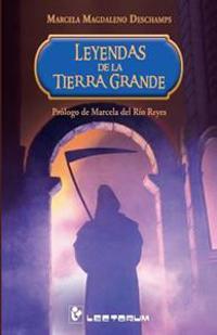 Leyendas de La Tierra Grande: Prologo de Marcela del Rio Reyes