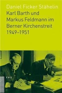 Karl Barth Und Markus Feldmann Im Berner Kirchenstreit 1949-1951