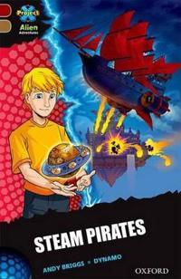 Project x alien adventures: dark red book band, oxford level 18: steam pira