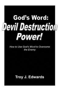 God's Word: Devil Destruction Power: How to Use God's Word to Overcome the Enemy