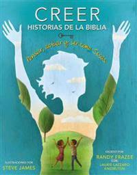 Creer - Historias de la Biblia: Pensar, Actuar y Ser Como Jesus