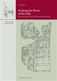 Pacifying the Hearts of the Gods: Sumerian Emesal Prayers of the First Millenium BC