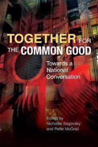 Together for the Common Good: Towards a National Conversation