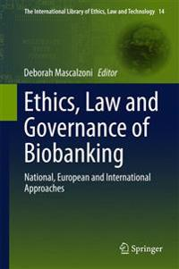 Ethics, Law and Governance of Biobanking