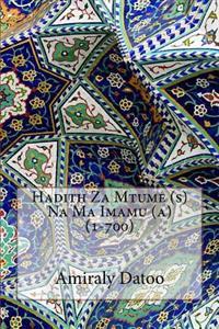 Hadith Za Mtume (S) Na Ma Imamu (A)(1-700)