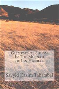 Glimpses of Shiism in the Musnad of Ibn Hanbal