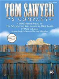 Tom Sawyer & Company: A Mini-Musical Based on the Adventures of Tom Sawyer by Mark Twain (Teacher's Handbook), Book (100% Reproducible)