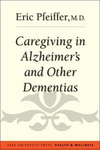 Caregiving in Alzheimer's and Other Dementias