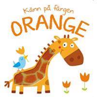 Känn på färgen. Orange