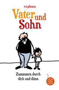 Vater und Sohn - Zusammen durch dick und dünn