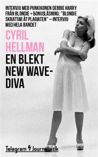 En blekt new wave-diva : intervju med punkikonen Debbie Harry från Blondie